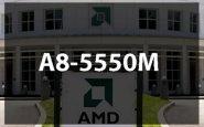 Обзор AMD A8-5550M